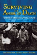 Surviving the Angel of Death: The Story of a Mengele Twin in Auschwitz (Hardcover)
