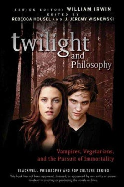 Twilight and Philosophy: Vampires, Vegetarians, and the Pursuit of Immortality (Paperback)