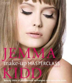Jemma Kidd Make-up Masterclass: Beauty Bible of Professional Techniques and Wearable Looks (Hardcover)