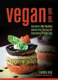 Vegan Yum Yum: Decadent (But Doable) Animal-Free Recipes for Entertaining & Every Day (Paperback)