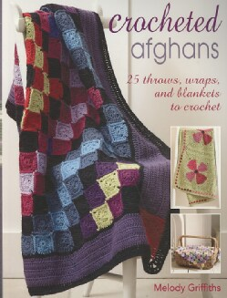 Crocheted Afghans: 25 Throws, Wraps, and Blankets to Crochet (Paperback)