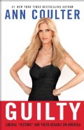"Guilty: Liberal ""Victims"" and Their Assault on America (Paperback)"