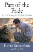 Part of the Pride: My Life Among the Big Cats of Africa (Hardcover)