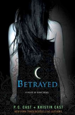Betrayed: A House of Night Novel (Hardcover)