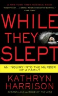 While They Slept: An Inquiry into the Murder of a Family (Paperback)