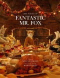 The Making of Fantastic Mr. Fox (Hardcover)
