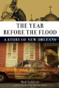 The Year Before the Flood: A Story of New Orleans (Hardcover)