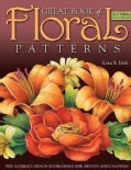Great Book of Floral Patterns: The Ultimate Design Sourcebook for Artists and Crafters (Paperback)
