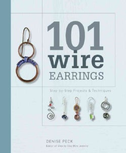101 Wire Earrings: Step-by-Step Projects & Techniques (Paperback)