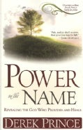 Power in the Name: Revealing the God Who Provides and Heals (Paperback)