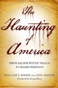The Haunting of America: From the Salem Witch Trials to Harry Houdini (Hardcover)