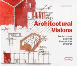 Architectural Visions: Contemporary Sketches, Perspectives, Drawings (Hardcover)