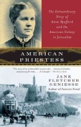 American Priestess: The Extraordinary Story of Anna Spafford and the American Colony in Jerusalem (Paperback)