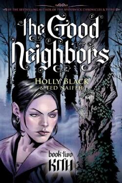 The Good Neighbors 2: Kith (Hardcover)