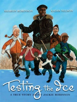 Testing the Ice: A True Story About Jackie Robinson (Hardcover)
