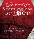 The Lovecraft Necronomicon Primer: A Guide to the Cthulhu Mythos (Paperback)