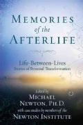 Memories of the Afterlife: Life-Between-Lives Stories of Personal Transformation (Paperback)