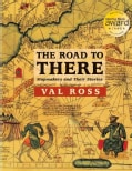 The Road to There: Mapmakers and Their Stories (Paperback)