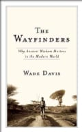 The Wayfinders: Why Ancient Wisdom Matters in the Modern World (Paperback)