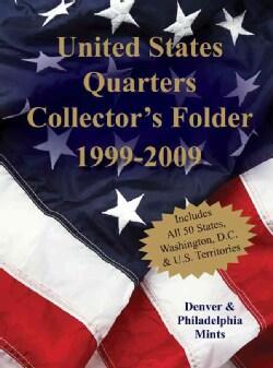 United States Quarters Collector's Folder 1999-2009: Denver & Philadelphia Mints (Board book)
