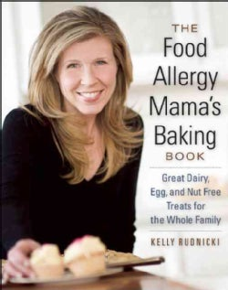 The Food Allergy Mama's Baking Book: Great Dairy, Egg, and Nut-Free Treats for the Whole Family (Paperback)