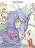 Tell Me a Dragon (Hardcover)