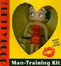 The Betty Boop Man-Training Kit: Whip Him Good! (Paperback)