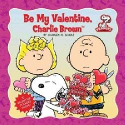 Be My Valentine, Charlie Brown (Paperback)
