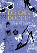 Designer Doodles: Over 100 Designs to Complete and Create (Paperback)