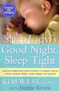 The Sleep Lady's Good Night, Sleep Tight: The Sleep Lady's Gentle Proven Solutions to Helping Your Child Go to Sl... (Paperback)