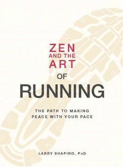 Zen and the Art of Running: The Path to Making Peace With Your Pace (Paperback)