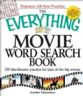 The Everything Movie Word Search Book: 150 Blockbuster Puzzles for Fans of the Big Screen (Paperback)