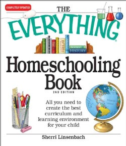 The Everything Homeschooling Book: All You Need to Create the Best Curriculum and Learning Environment for Your C... (Paperback)