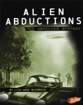 Alien Abductions: The Unsolved Mystery (Hardcover)