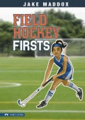 Field Hockey Firsts (Hardcover)