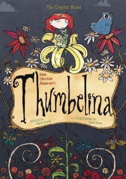 Hans Christian Andersen's Thumbelina: The Graphic Novel (Paperback)