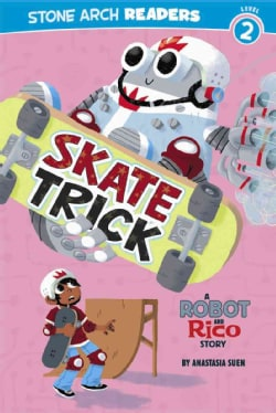 Skate Trick: A Robot and Rico Story (Paperback)