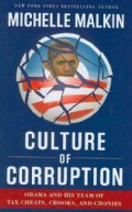 Culture of Corruption: Obama and His Team of Tax Cheats, Crooks, and Cronies (Hardcover)
