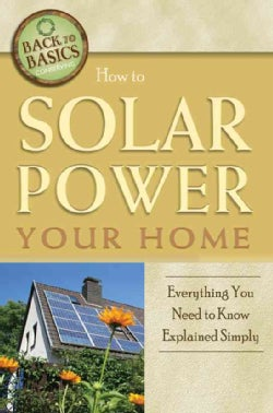 How to Solar Power Your Home: Everything You Need to Know Explained Simply (Paperback)
