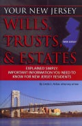 Your New Jersey Wills, Trusts, & Estates Explained Simply: Important Information You Need to Know for New Jersey ... (Paperback)