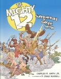 The Mighty 12: Superheroes of Greek Myth (Paperback)
