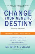 Change Your Genetic Destiny (Paperback)