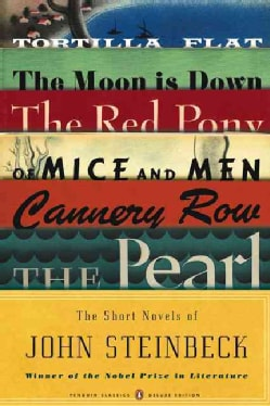 The Short Novels of John Steinbeck: Tortilla Flat/ the Red Pony/ of Mice and Men/ the Moon Is Down/ Cannery Row/ ... (Paperback)