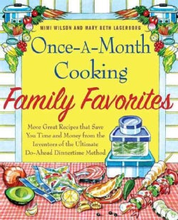 Once-A-Month Cooking Family Favorites: More Great Recipes That Save You Time and Money from the Inventors of the ... (Paperback)