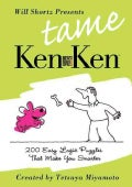 Will Shortz Presents Tame Kenken: 200 Easy Logic Puzzles That Make You Smarter (Paperback)