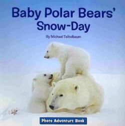Baby Polar Bears' Snow-Day (Paperback)
