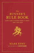 The Runner's Rule Book: Everything a Runner Needs to Knowand Then Some (Hardcover)