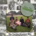 Turtles - Save the Turtles: The Turtles Greatest Hits