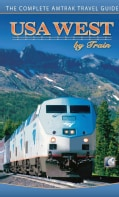 USA West by Train: The Complete Amtrak Travel Guide (Paperback)