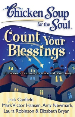 Count Your Blessings: 101 Stories of Gratitude, Fortitude, and Silver Linings (Paperback)